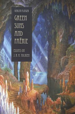Green Suns and Faerie: Essays on Tolkien, Verlyn Flieger