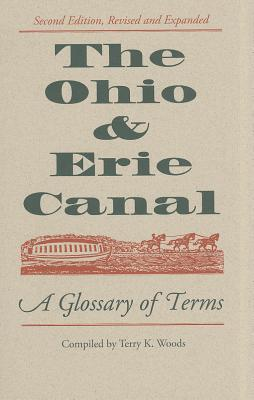 Image for The Ohio & Erie Canal: A Glossary of Terms, 2nd edition