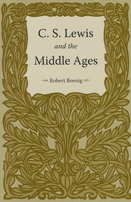 Image for C. S. Lewis and the Middle Ages