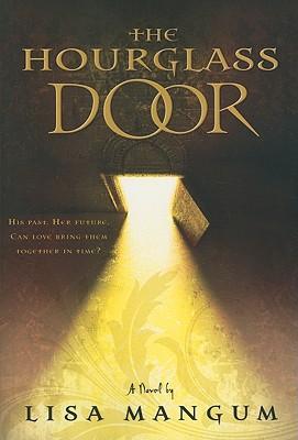 The Hourglass Door (The Hourglass Door Trilogy) (Hourglass Door (Quality)), Lisa Mangum