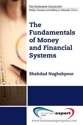 Fundamentals of Money and Financial Systems (Economics), Naghshpour, Shahdad