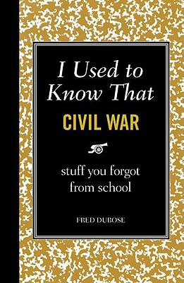 I Used to Know That: Civil War, Fred DuBose