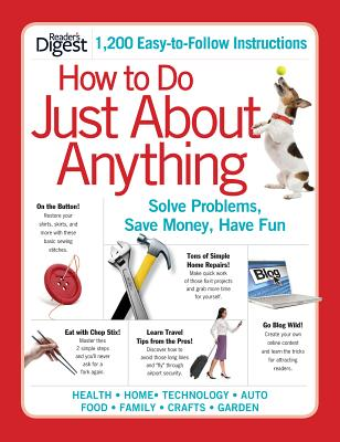 Image for How to Do Just About Anything: Solve Problems, Save Money, Have Fun