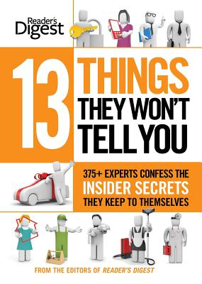Image for 13 Things They Won't Tell You: 375+ Experts Confess the Insider Secrets They Keep to Themselves