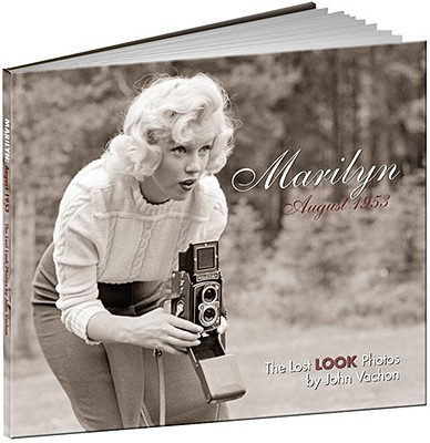 Marilyn, August 1953: The Lost LOOK Photos (Calla Editions), Vachon, John; Wallis, Brian