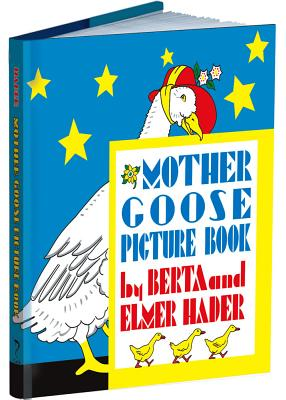 Mother Goose Picture Book, Berta and Elmer Hader