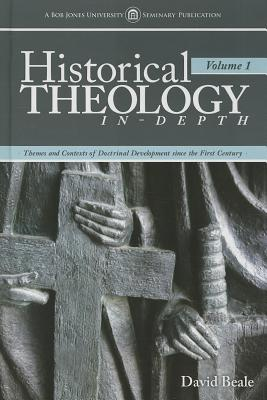 Image for 286815 Historical Theology In-Depth: Themes and Contexts of Doctrinal Development Since the First Century (Vol. 1)