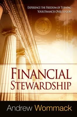 Image for Financial Stewardship: Experience the Freedom of Turning Your Finances Over to God