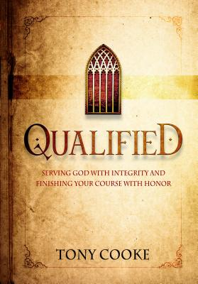 Image for Qualified: Integrity, Character, and Ethics in Spiritual Leadership