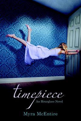 Timepiece: An Hourglass Novel, Myra McEntire