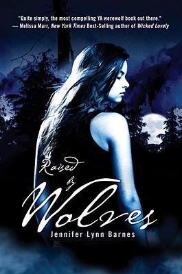 Raised by Wolves, Jennifer Lynn Barnes