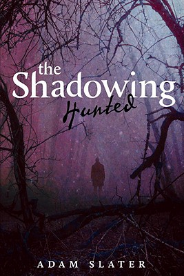 The Shadowing: Hunted, Adam Slater