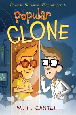 Popular Clone (Clone Chronicles), Castle, M.E.