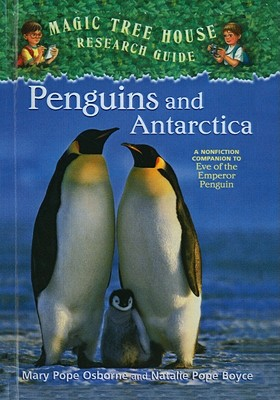 Penguins and Antarctica: A Nonfiction Companion to Eve of the Emperor Penguin (Magic Tree House Fact Tracker), Osborne, Mary Pope