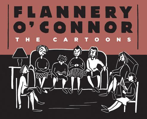 Flannery O'Connor: The Cartoons HC, FLANNERY O'CONNOR