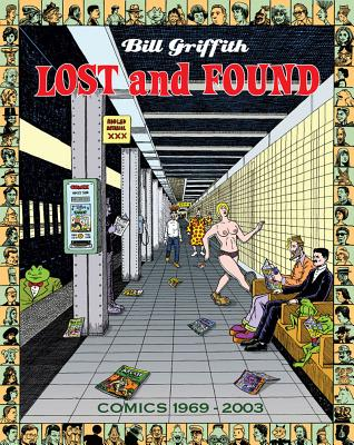 Bill Griffith: Lost and Found: Comics 1969-2003, Griffith, Bill