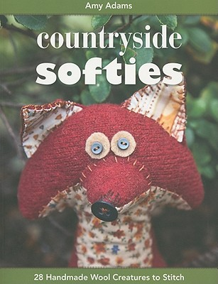 Image for Countryside Softies: 28 Handmade Wool Creatures to Stitch