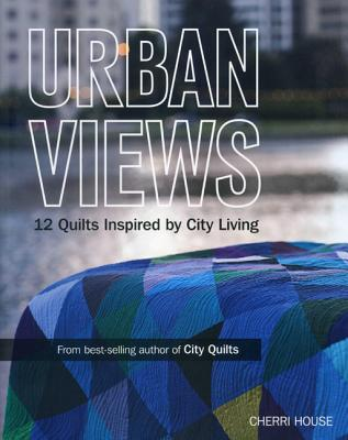 Image for Urban Views: 12 Quilts Inspired by City Living