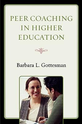 Peer Coaching in Higher Education, Gottesman, Barbara L.