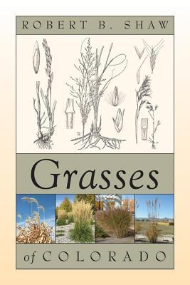 Grasses of Colorado, Shaw, Robert B.