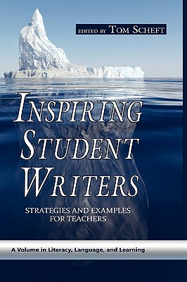 Inspiring Student Writers: Strategies and Examples for Teachers (Hc) (Literacy, Language, and Learning)