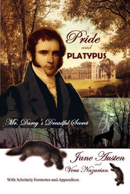 Pride and Platypus: Mr. Darcy's Dreadful Secret, Jane Austen, Vera Nazarian