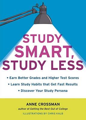 Study Smart, Study Less, Crossman, Anne