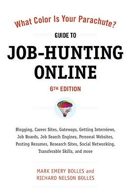 Image for What Color Is Your Parachute? Guide to Job-Hunting Online, Sixth Edition: Blogging, Career Sites, Gateways, Getting Interviews, Job Boards, Job Search ... Resumes, Research Sites, Social Networking