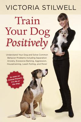 Image for TRAIN YOUR DOG POSITIVELY