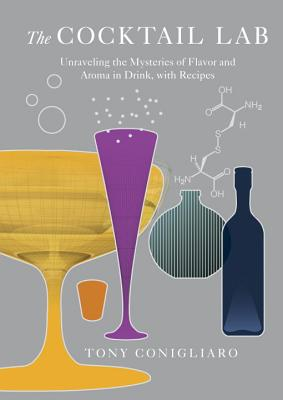 Image for The Cocktail Lab: Unraveling the Mysteries of Flavor and Aroma in Drink, with Recipes