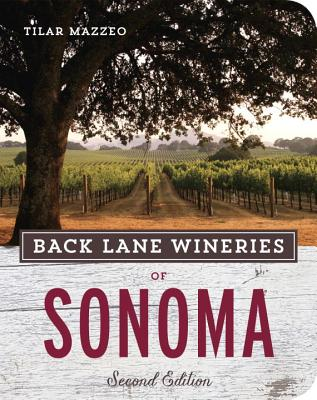 Back Lane Wineries of Sonoma, Second Edition, Mazzeo, Tilar