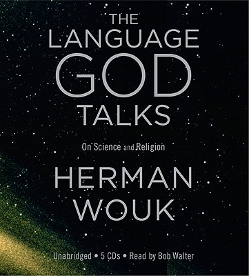 The Language God Talks: On Science and Religion, Wouk, Herman