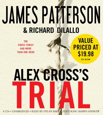 Image for ALEX CROSS'S TRIAL UNABRIDGED ON 8 CDS  -  READ BY DYLAN BAKER AND SHAWN ANDREW