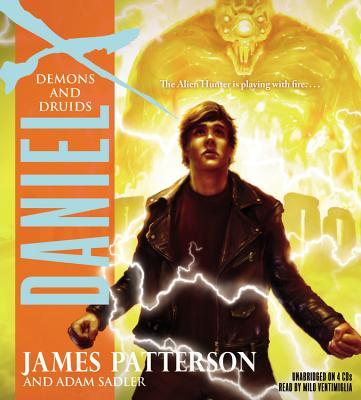 Daniel X: Demons and Druids, James Patterson, Adam Sadler