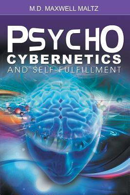 Psycho-Cybernetics and Self-Fulfillment, Maltz, Maxwell