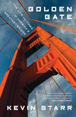 Golden Gate: The Life and Times of America's Greatest Bridge, Kevin Starr