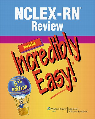 NCLEX-RN� Review Made Incredibly Easy! (Incredibly Easy! Series�), Lippincott