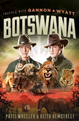 Image for Travels with Gannon and Wyatt: Botswana (Travels With Gannon & Wyatt)