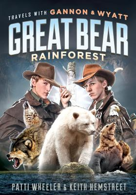 Image for Travels with Gannon and Wyatt: Great Bear Rainforest (Travels With Gannon & Wyatt)