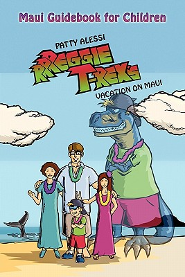 Image for Rrreggie T. Rex's Vacation on Maui: Maui Guidebook for Children
