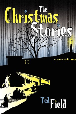 The Christmas Stories, Field, Ted K.