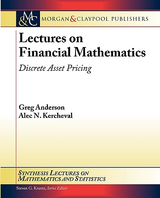 Image for Lectures on Financial Mathematics: Discrete Asset Pricing (Synthesis Lectures on Mathematics and Statistics, Vol. 7)