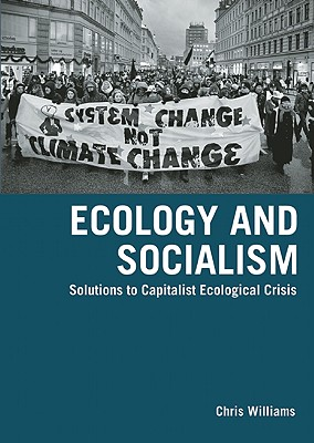 Image for Ecology and Socialism: Solutions to Capitalist Ecological Crisis (Between the Lions)