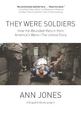 Image for They Were Soldiers: How the Wounded Return from America's Wars: The Untold Story