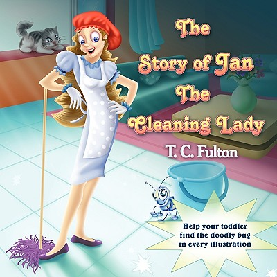 Jan the Cleaning Lady, T. C. Fulton