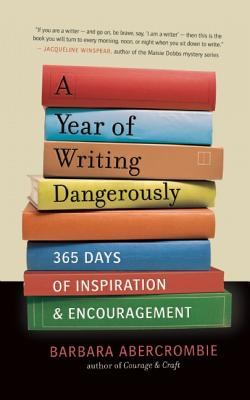 Image for A Year of Writing Dangerously: 365 Days of Inspiration and Encouragement