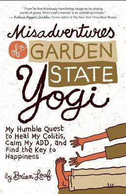 Image for MISADVENTURES OF A GARDEN STATE YOGI