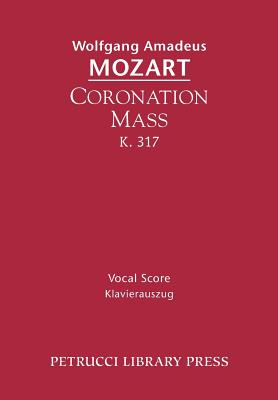 Image for Coronation Mass, K. 317: Vocal score (Latin Edition)