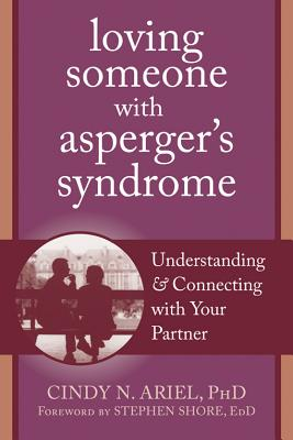 Image for Loving Someone with Asperger's Syndrome: Understanding and Connecting with your Partner (The New Harbinger Loving Someone Series)