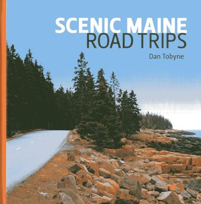 Scenic Maine Road Trips, Tobyne, Dan